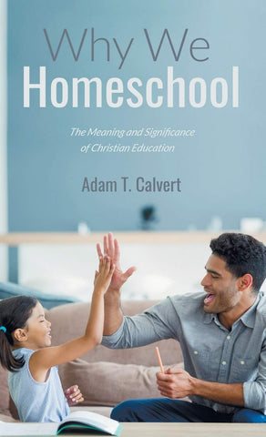 Why We Homeschool (Hardcover - July 19, 2018)