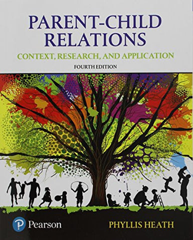 Parent-Child Relations: Context, Research, and Application, with Enhanced Pearson eText -- Access Card Package (4th Edition)