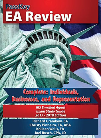 PassKey EA Review, Complete: Individuals, Businesses, and Representation: IRS Enrolled Agent Exam Study Guide 2017-2018 (Hardcover Edition)