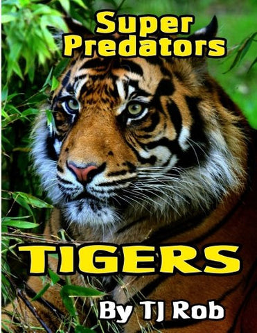 Tigers: (Age 6 and above) (Super Predators)