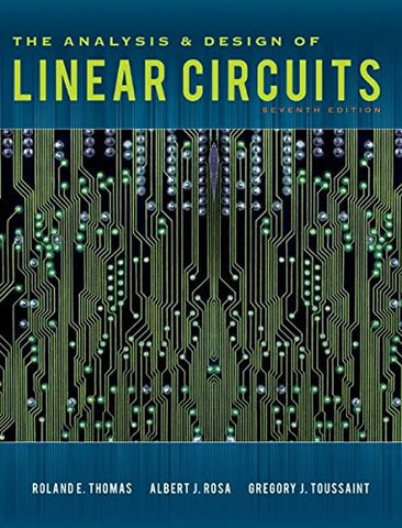 The Analysis and Design of Linear Circuits