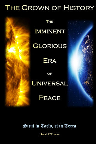 The Crown of History: The Imminent Glorious Era of Universal Peace (Paperback - September 14, 2019)