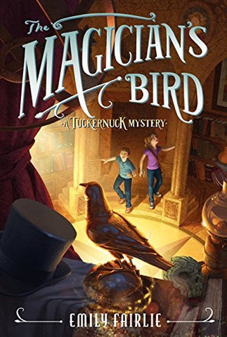 The Magician's Bird (Tuckernuck Mysteries)