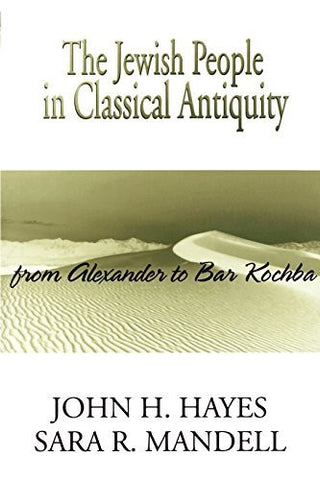The Jewish People in Classical Antiquity: From Alexander to Bar Kochba