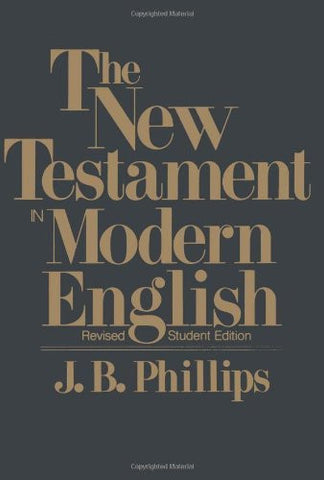 The New Testament In Modern English: Student Edition
