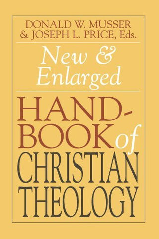 New & Enlarged Handbook of Christian Theology: Revised Edition