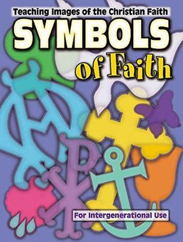 Symbols of Faith: Teaching Images of the Christian Faith