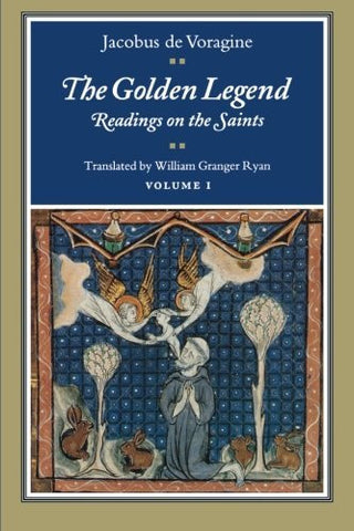 The Golden Legend: Readings on the Saints, Vol. 1 (Volume 1)