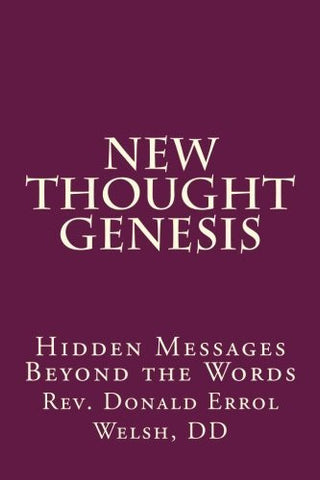 New Thought Genesis: Hidden Messages Beyond the Words (The New Thought Bible Series) (Volume 1)