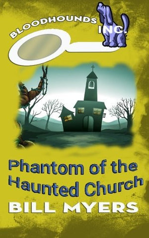 Phantom of the Haunted Church (Bloodhounds, Inc. ) (Volume 3)