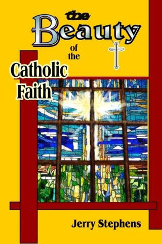 The Beauty of the Catholic Faith