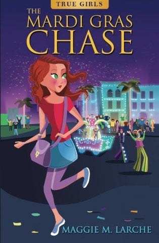 The Mardi Gras Chase (True Girls) (Volume 1)