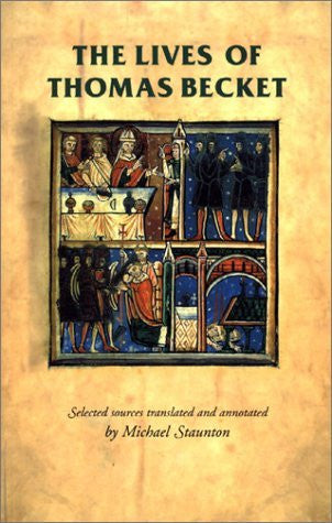 The lives of Thomas Becket (Manchester Medieval Sources MUP)