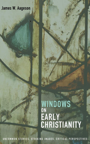 Windows on Early Christianity (Hardcover)