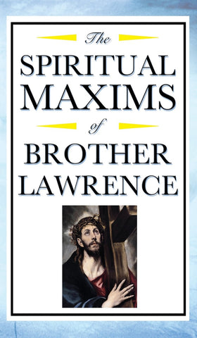 Spiritual Maxims of Brother Lawrence (Hardcover - April 3, 2018)