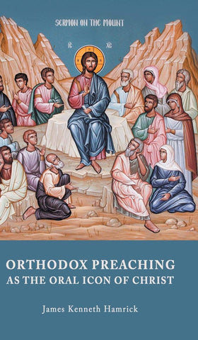 ORTHODOX PREACHING AS THE ORAL ICON OF CHRIST (Hardcover - March 15, 2015)