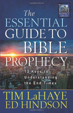 The Essential Guide to Bible Prophecy: 13 Keys to Understanding the End Times (Tim LaHaye Prophecy Library)