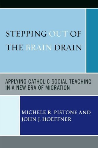 Stepping Out of the Brain Drain: Applying Catholic Social Teaching in a New Era of Migration