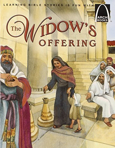 The Widow's Offering: Mark 12:41-44, Luke 21:1-4 for Children (Arch Books)