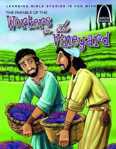 The Parable of the Workers in the Vineyard (Arch Books)