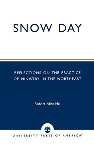 Snow Day: Reflections on the Practice of Ministry in the Northeast