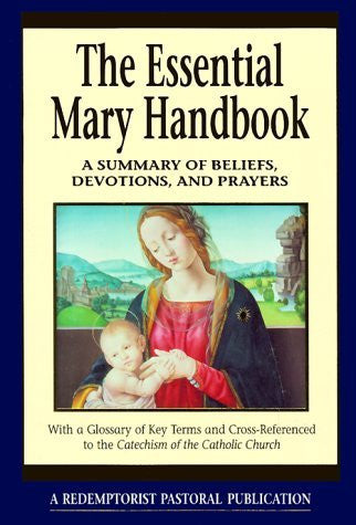 The Essential Mary Handbook: A Summary of Beliefs, Practices, and Prayers (Redemptorist Pastoral Publications)