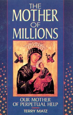 The Mother of Millions: Our Mother of Perpetual Help