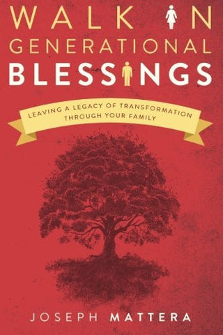 Walk in Generational Blessings: Leaving a legacy of transformation through your family
