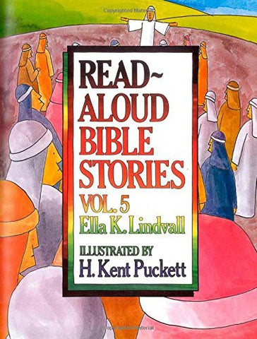 Read Aloud Bible Stories Vol. 5: The Stories Jesus Told