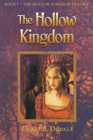 The Hollow Kingdom: Book I -- The Hollow Kingdom Trilogy