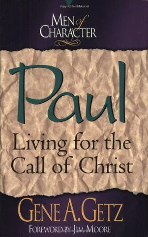 Paul: Living for the Call of Christ (Men of Character Series)