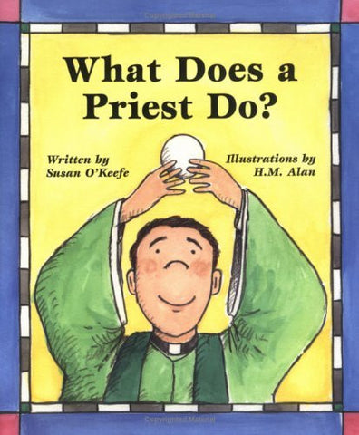 What Does a Priest Do? What Does a Nun Do?: What Does a Nun Do
