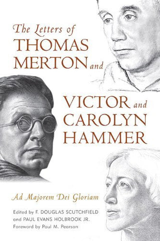 The Letters of Thomas Merton and Victor and Carolyn Hammer: Ad Majorem Dei Gloriam