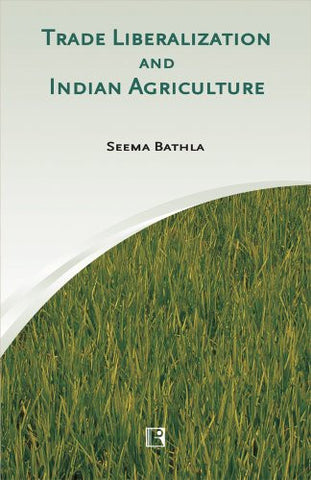 Trade Liberalization and Indian Agriculture