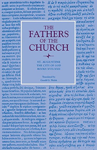 The City of God, Books XVII-XXII (Fathers of the Church Patristic Series)