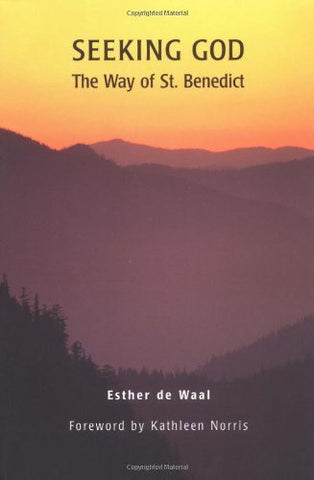 Seeking God: The Way of St. Benedict
