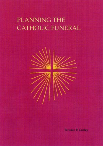 Planning The Catholic Funeral