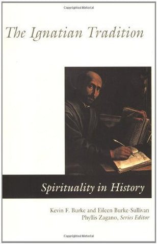 The Ignatian Tradition (Spirituality In History)