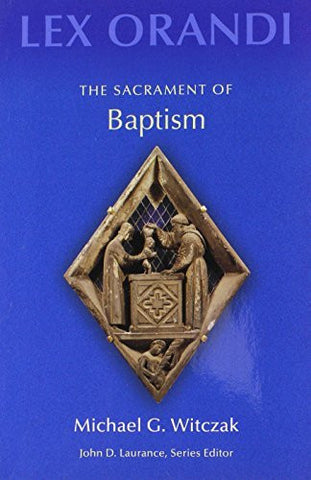 The Sacrament of Baptism (Lex Orandi (Unnumbered))