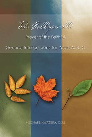 The Collegeville Prayer of the Faithful: General Intercessions for Years A, B, C With CD-ROM of Intercessions
