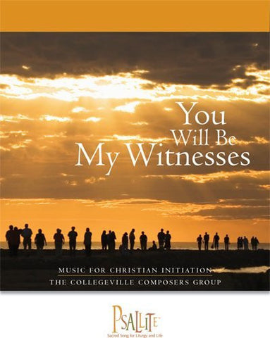 You Will Be My Witnesses:  Music For Christian Initiation: Cantor/Choir Edition (Psallite)