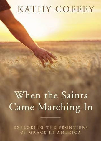 When the Saints Came Marching In: Exploring the Frontiers of Grace in America