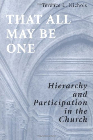 That All May Be One: Hierarchy and Participation in the Church