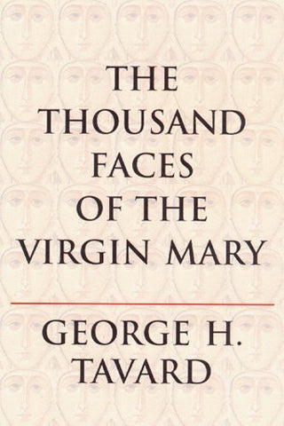 The Thousand Faces of the Virgin Mary (Zacchaeus Studies: Theology)
