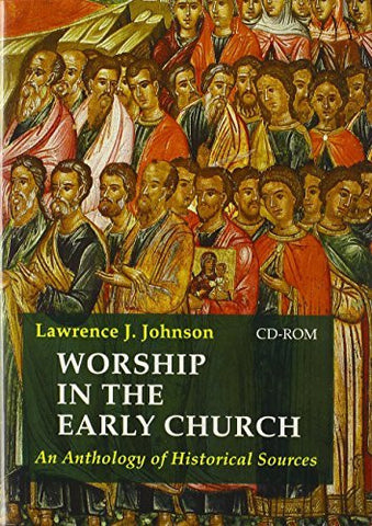 Worship in the Early Church: An Anthology of Historical Sources - CD only, includes all 4 volumes