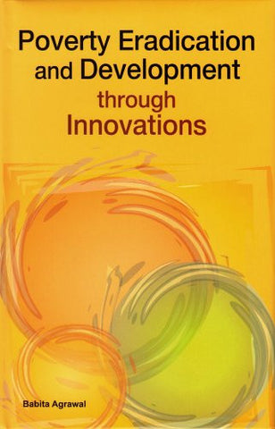 Poverty Eradication and Development through Innovations