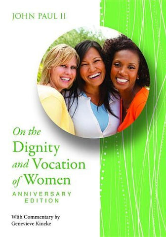 On the Dignity and Vocation of Women