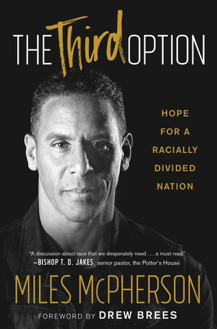 The Third Option: Hope for a Racially Divided Nation (Hardcover - September 11, 2018)