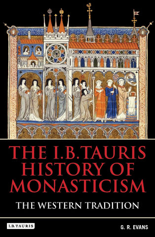 The I.B.Tauris History of Monasticism: The Eastern Tradition (Hardcover)