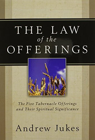 The Law of the Offerings: The Five Tabernacle Offerings and Their Spiritual Significance